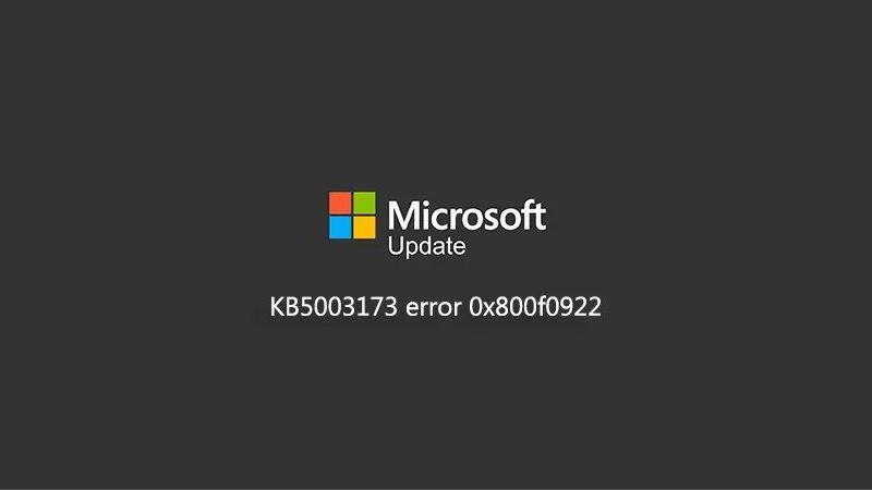 Win10部分用户反馈KB5003173更新失败:跳0x800f0922错误