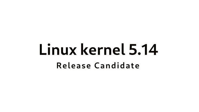 两周窗口合并期后 Linux Kernel 5.14首个候选版本发布